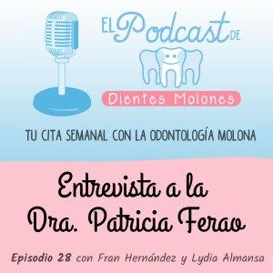 28. Entrevista molona a la Dra. Patricia Ferao
