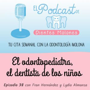 38. El odontopediatra, el dentista de los niños