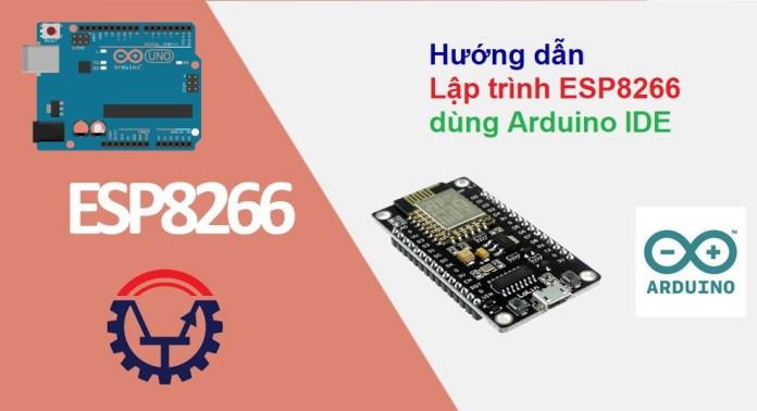 Hướng dẫn lập trình ESP8266 NodeMCU dùng Arduino IDE