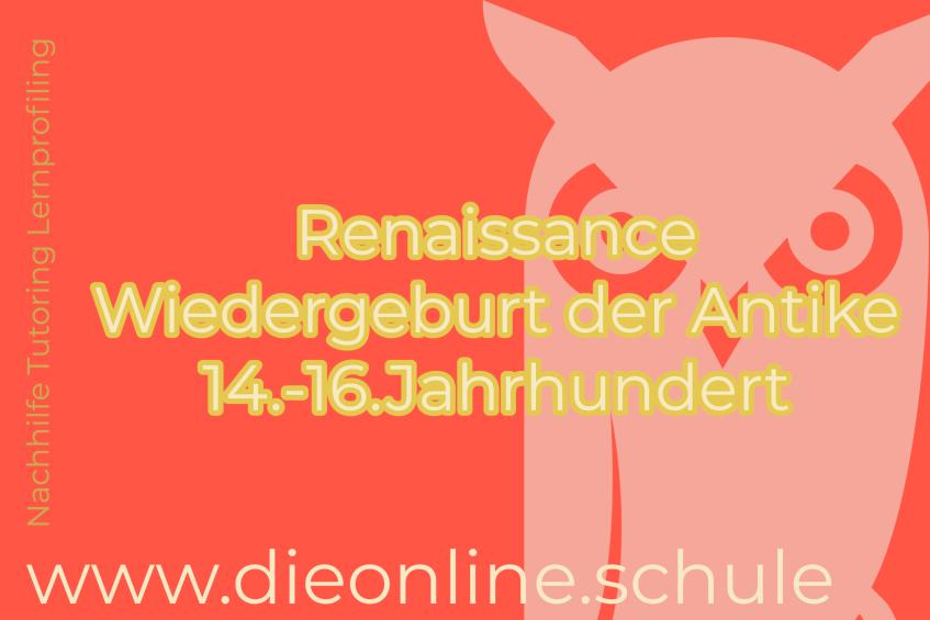 Geschichte-Renaissance Wiedergeburt der antike ende des Mittelalters