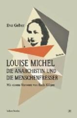 Louise Michel. Die Anarchistin und die Menschenfresser