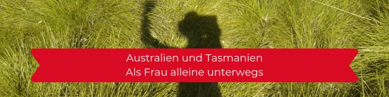 Kann man als Frau alleine nach Australien reisen? Wie gefährlich ist es? Eine Retrospektive