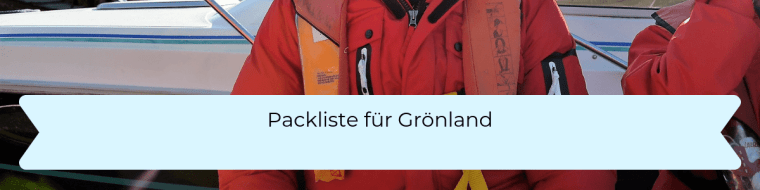 Packliste für Grönland
