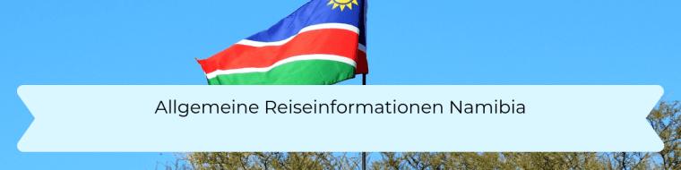 Allgemeine Reiseinformationen zu Namibia