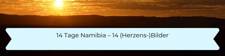 14 Tage Namibia - 14 Herzensbilder