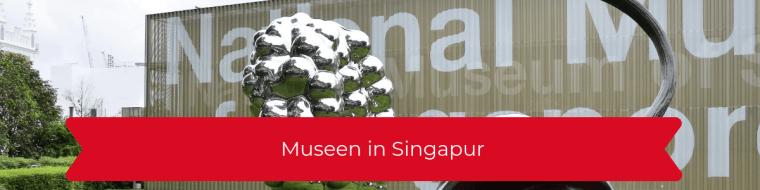 Museen Singapur