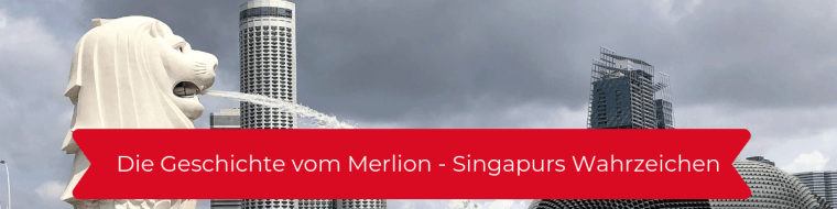 Die Geschichte vom Merlion - Singapurs Wahrzeichen