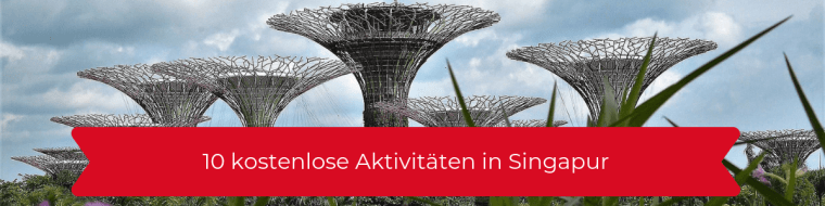 10 kostenlose Aktivitäten in Singapur