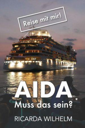 AIDA: Muss das sein? von Ricarda Wilhelm