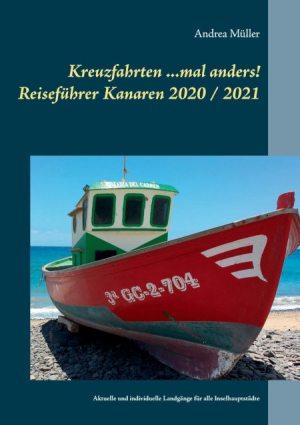 Kreuzfahrten ...mal anders! Reiseführer Kanaren 2020/2021 von Andrea Müller
