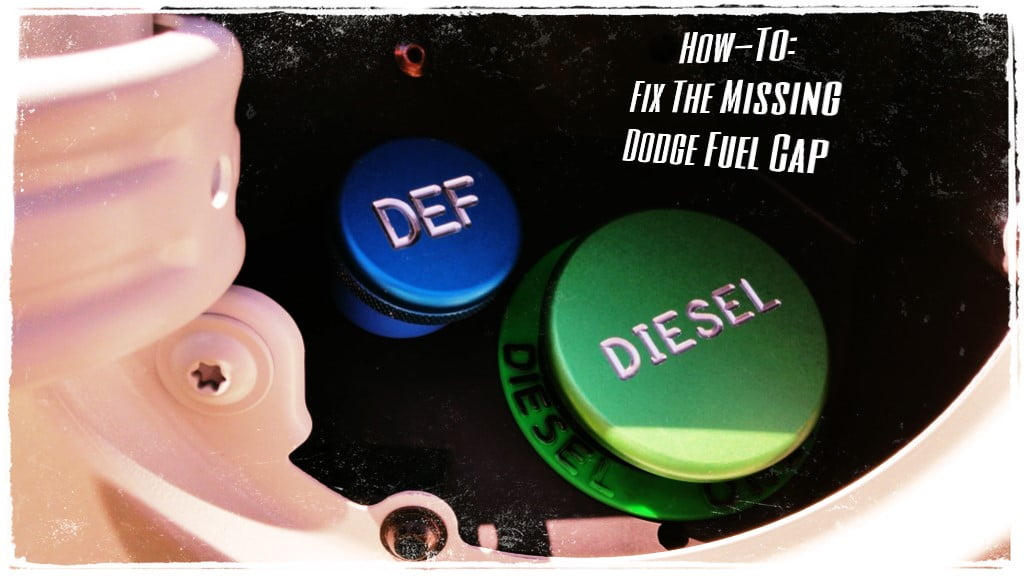 Dodge, What Were You Thinking! How To Fix The Missing Fuel Cap on Rams