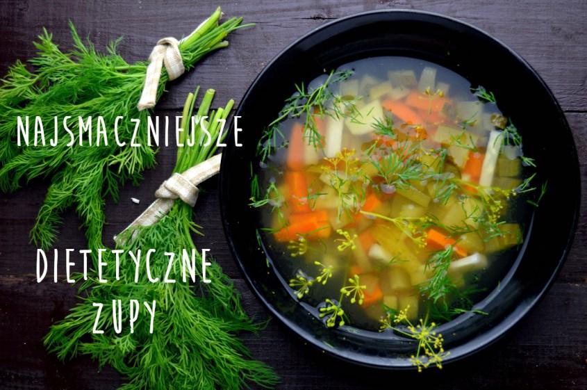 najsmaczniejsze dietetyczne zupy ktore pomogą ci schudnąć