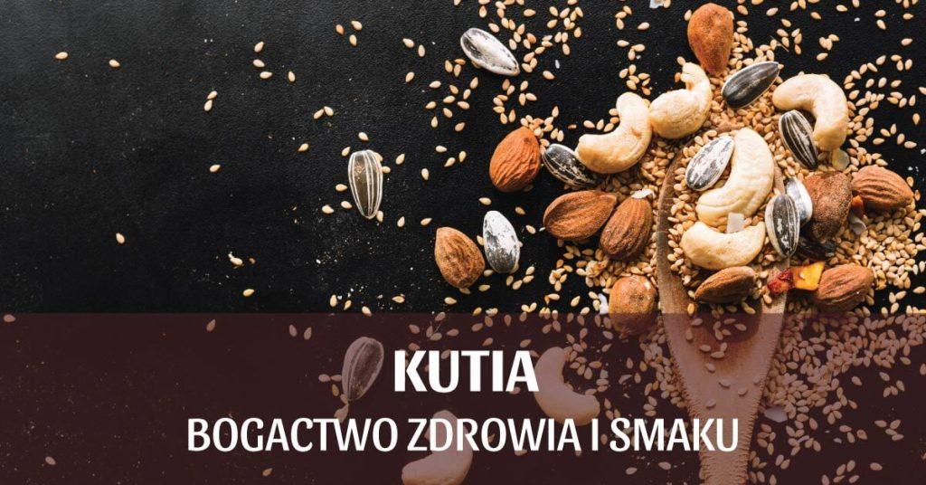 Kutia – bogactwo zdrowia i smaku.