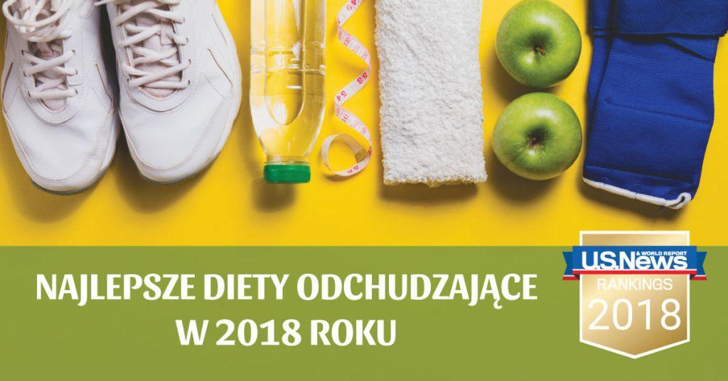Najlepsze diety odchudzające w 2018 roku