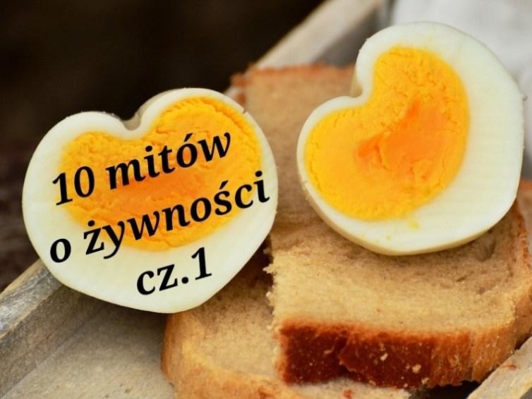 Fakty i mity o żywności cz.1