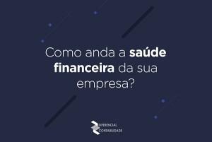 Read more about the article Como anda a saúde financeira da sua empresa?