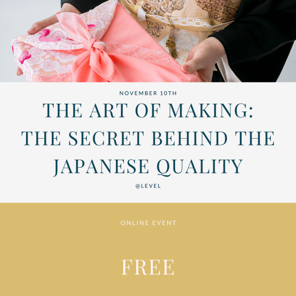 The Japanese art of making - the secret behind the Japanese quality - free tickets