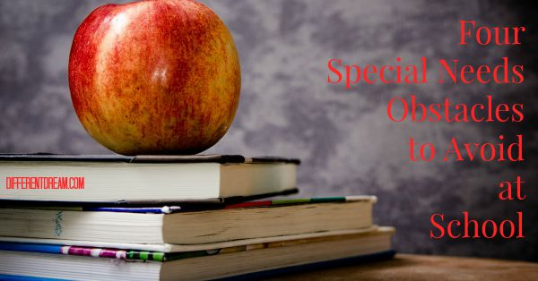 4 Special Needs Obstacles to Avoid at School