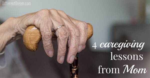 4 Caregiving Lessons Mom Taught Me