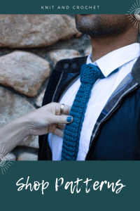 A man is show from chin to chest. He's wearing a dark teal hand knit tie and a white shirt. A woman's hand is show holding the tie as it she just finished adjusting it. Text at the top says Knit and Crochet. Text at the bottom says Shop Patterns.