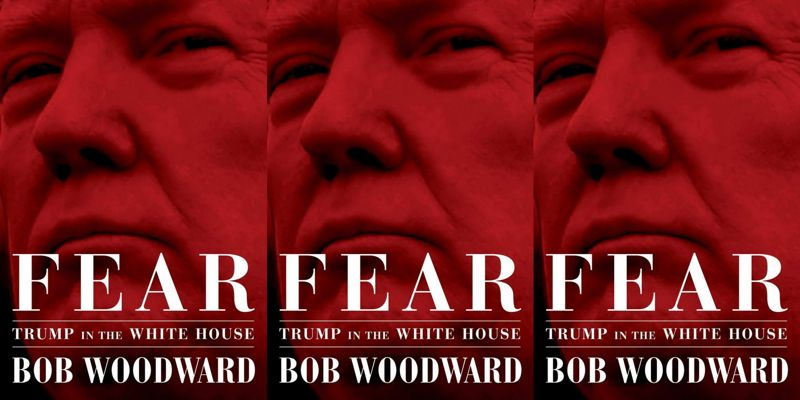 "Woodward's ""Fear"" Made Me Fear Trump Less"