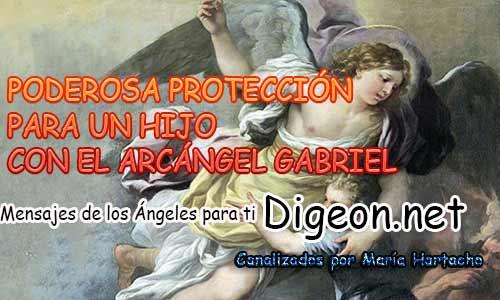 PODEROSA PROTECCIÓN PARA UN HIJO CON EL ARCÁNGEL GABRIEL