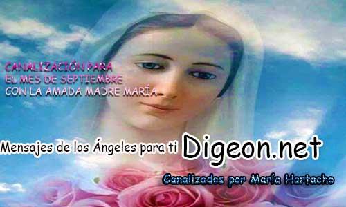 CANALIZACIÓN PARA EL MES DE SEPTIEMBRE CON LA AMADA MADRE MARÍA