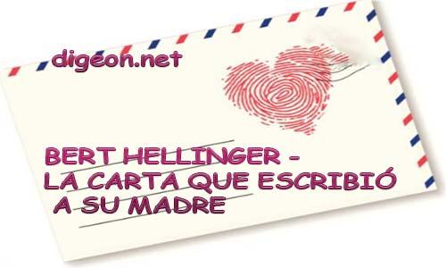 BERT HELLINGER - LA CARTA QUE ESCRIBIÓ A SU MADRE. Es un ejercicio bastante bueno y sanador si al leerla visualizas la imagen de tu madre.