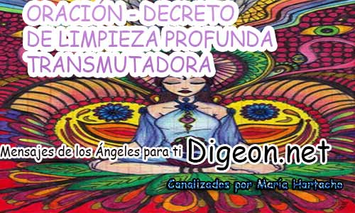ORACIÓN - DECRETO DE LIMPIEZA PROFUNDA TRANSMUTADORA
