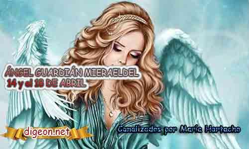 ÁNGEL GUARDIÁN MIERAELDEL14 y el 18 DE ABRIL