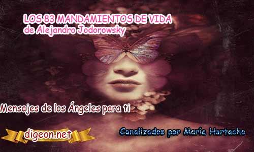 LOS 83 MANDAMIENTOS DE VIDA de Alejandro Jodorowsky. Palabras de metafísica y enseñanzas metafísica, y decretos poderosos de metafísica