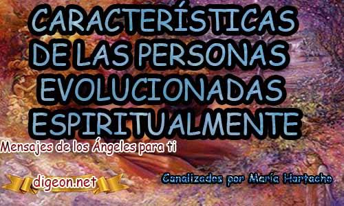 CARACTERÍSTICAS DE LAS PERSONAS EVOLUCIONADAS ESPIRITUALMENTE