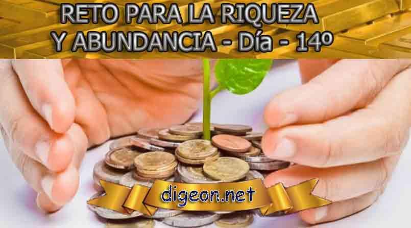 RETO PARA LA RIQUEZA Y ABUNDANCIA - Día 14º - DIGEON.NET