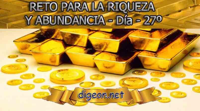 RETO PARA LA RIQUEZA Y ABUNDANCIA - Día 27º DIGEON.NET