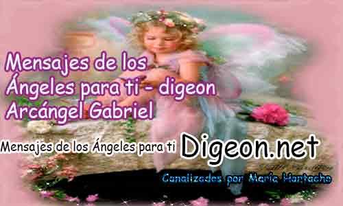 MENSAJES DE LOS ÁNGELES PARA TI - Digeon - 13 de Abril y el consejo diario de los ángeles, con los angeles y sus mensajes, y cada día un mensaje para ti, junto al tarot de los ángeles y los mensajes gratis de los ángeles, mensaje de tu ángel para hoy 13 de Abril y el mensaje de tus ángeles para ti con el pronostico de los ángeles hoy 13 de Abril, te dice tu ángel , con rituales angelicales, también el tarot de los ángeles, ángeles y arcángeles, la voz de los ángeles, comunicándote con tu ángel,comunicando con los ángeles los ángeles y sus mensajes para hoy, cada día un mensaje para ti, ángel del día gratis, preguntale a tu ángel, tu ángel del día, cada día un mensaje para ti, ángel Digeon,justicia divina, Arcángel Gabriel