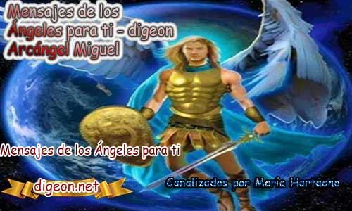 MENSAJES DE LOS ÁNGELES PARA TI - Digeon - 19 de Abril y el consejo diario de los ángeles, con los angeles y sus mensajes, y cada día un mensaje para ti, junto al tarot de los ángeles y los mensajes gratis de los ángeles, mensaje de tu ángel para hoy 19 de Abril y el mensaje de tus ángeles para ti con el pronostico de los ángeles hoy 19 de Abril, te dice tu ángel , con rituales angelicales, también el tarot de los ángeles, ángeles y arcángeles, la voz de los ángeles, comunicándote con tu ángel,comunicando con los ángeles los ángeles y sus mensajes para hoy, cada día un mensaje para ti, ángel del día gratis, preguntale a tu ángel, tu ángel del día, cada día un mensaje para ti, ángel Digeon,arcángel Miguel
