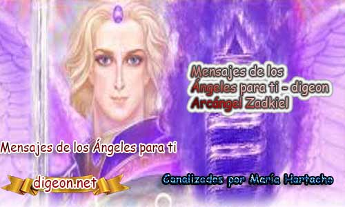 MENSAJES DE LOS ÁNGELES PARA TI - Digeon - 13 de Mayo - Arcángel Zadkiel + Consejo de tu Ángel y Decreto para Eliminar una Enfermedad y el consejo diario de los ángeles, los angeles y sus mensajes, y cada día un mensaje para ti, el tarot de los ángeles, mensajes gratis de los ángeles, mensaje de tu ángel para hoy 13 de Mayo, el mensaje de tus ángeles para ti, el pronostico de los ángeles hoy 13 de Mayo, te dice tu ángel,rituales angelicales, el tarot de los ángeles, ángeles y arcángeles, la voz de los ángeles, comunicándote con tu ángel, los ángeles y sus mensajes para hoy 13 de Mayo, cada día un mensaje para ti, ángel del día gratis, preguntale a tu ángel, tu ángel del día, ángel Digeon