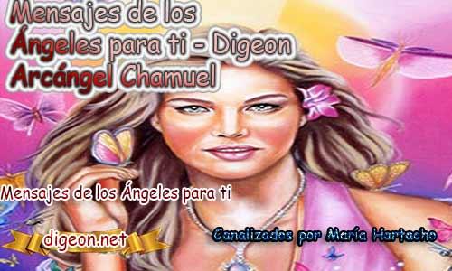 MENSAJES DE LOS ÁNGELES PARA TI - Digeon – 07 de junio - Arcángel Chamuel + Consejo de tu Ángel y Decreto para la protección y el consejo diario de los ángeles