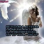 RETO PARA ACTIVAR LA ABUNDANCIA Y LA PROSPERIDAD EN TU VIDA - Día 12º - Digeon.net - afirmaciones positivas para la abundancia, decretos positivos