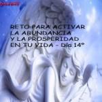RETO PARA ACTIVAR LA ABUNDANCIA Y LA PROSPERIDAD EN TU VIDA - Día 14º - Digeon.net - Frases positivas para la abundancia y la prosperidad, decretos