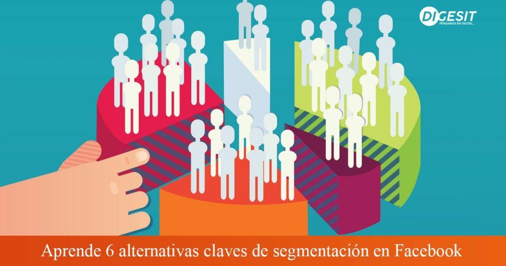Alternativas claves de segmentación en Facebook