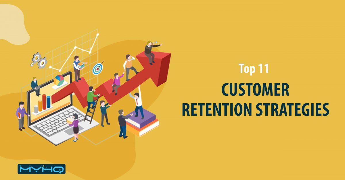 11 Proven Customer Retention Strategies That Work Like Magic