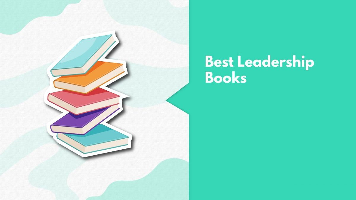 11 Best Leadership Books For Every Entrepreneur & Aspiring Leader