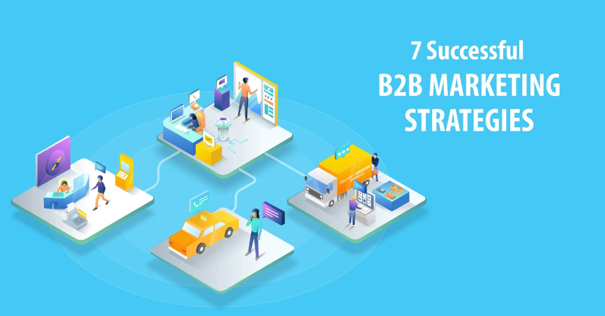 7 Successful Marketing Strategies For Early & Growth Stage B2B Startups