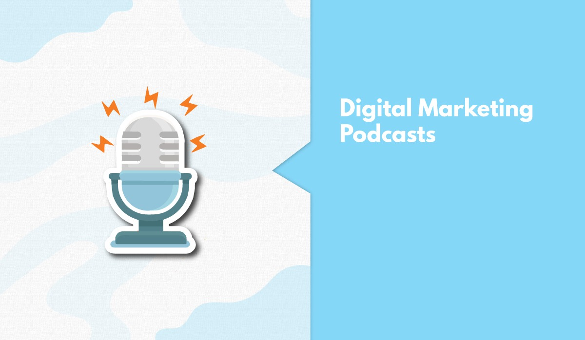 11 Best Digital Marketing Podcast That Every Marketer Must Listen To