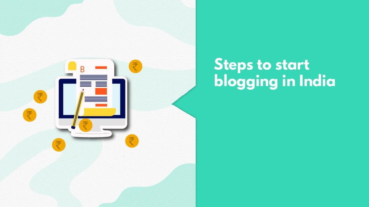 How To Start Blogging In India & Make Some Really Good Money