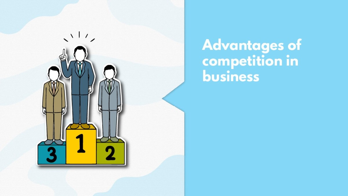 5 Advantages Of Competition In Business That Founders Should Know
