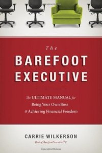 The Barefoot Executive Carrie Wilkerson