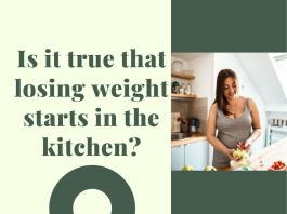 losing weight starts in the kitchen