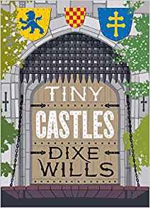 Tiny Castles Dixe Wills
